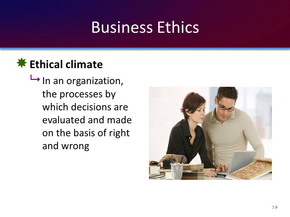 Business Ethics Ethical climate