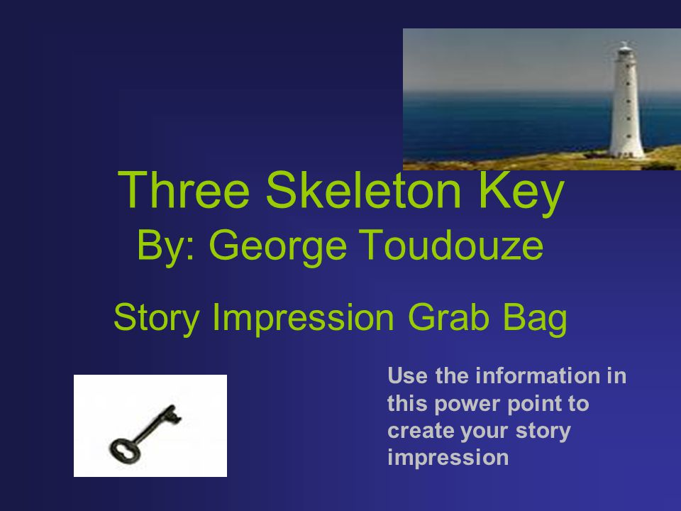 Three skeleton key by george toudouze ppt video online download three skeleton key by george toudouze ccuart Images