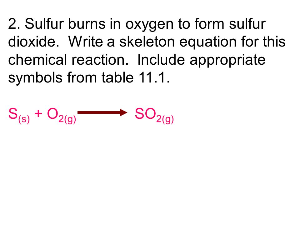 2. Sulfur burns in oxygen to form sulfur