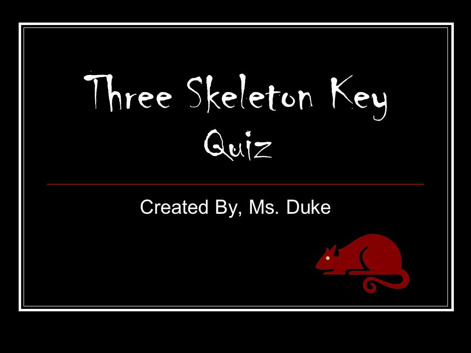 Three skeleton key quiz ppt download three skeleton key quiz ccuart Choice Image