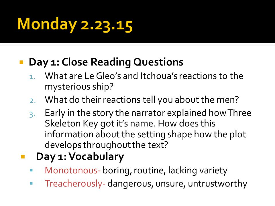 close reading questions for i have Close reading of complex texts involves engaging with and examining facts and   and think through any questions you may have, all in light of your purpose let.
