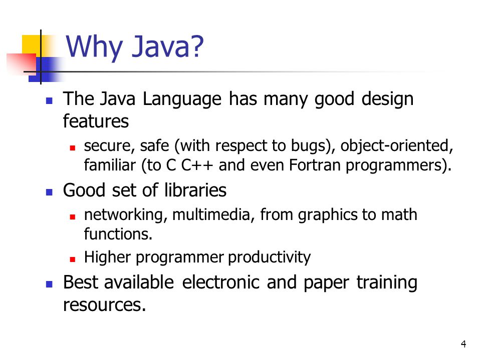 Why Java The Java Language has many good design features