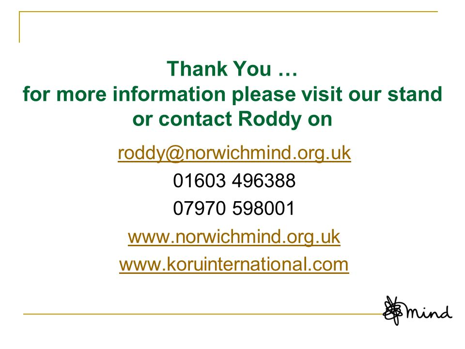 Thank You … for more information please visit our stand or contact Roddy on