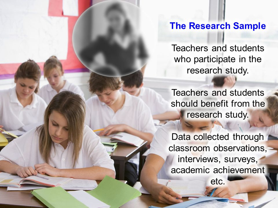 Teachers and students who participate in the research study.