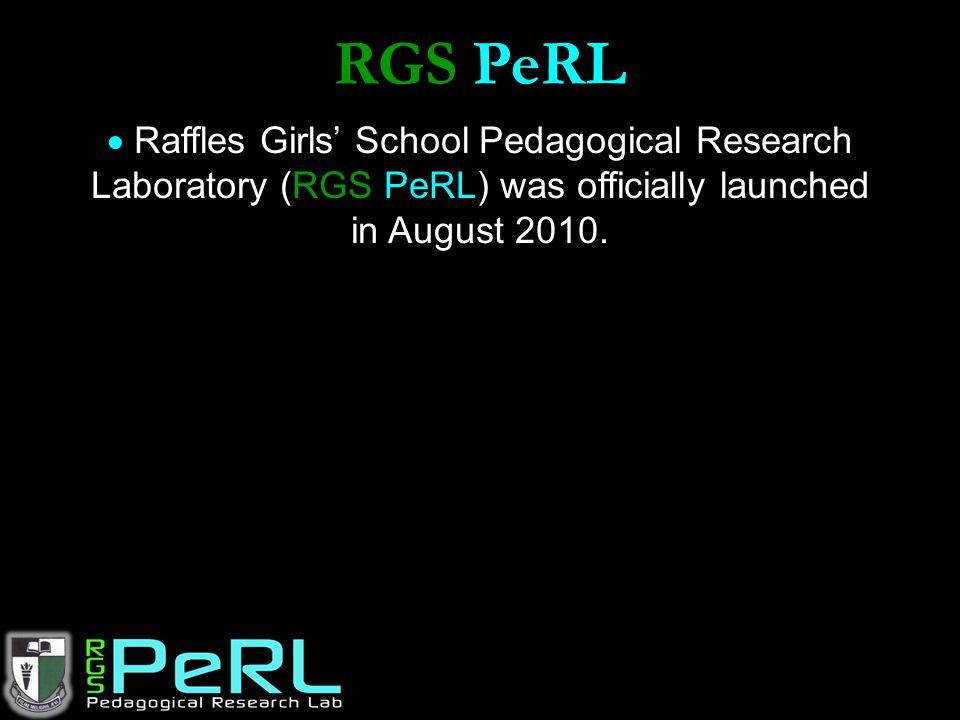 RGS PeRL  Raffles Girls' School Pedagogical Research