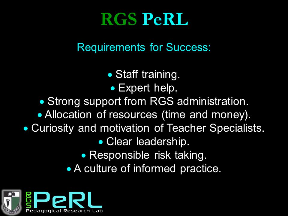 RGS PeRL Requirements for Success:  Staff training.  Expert help.