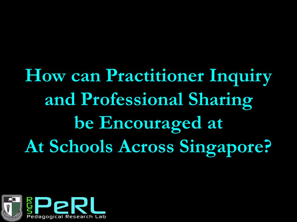 How can Practitioner Inquiry and Professional Sharing be Encouraged at