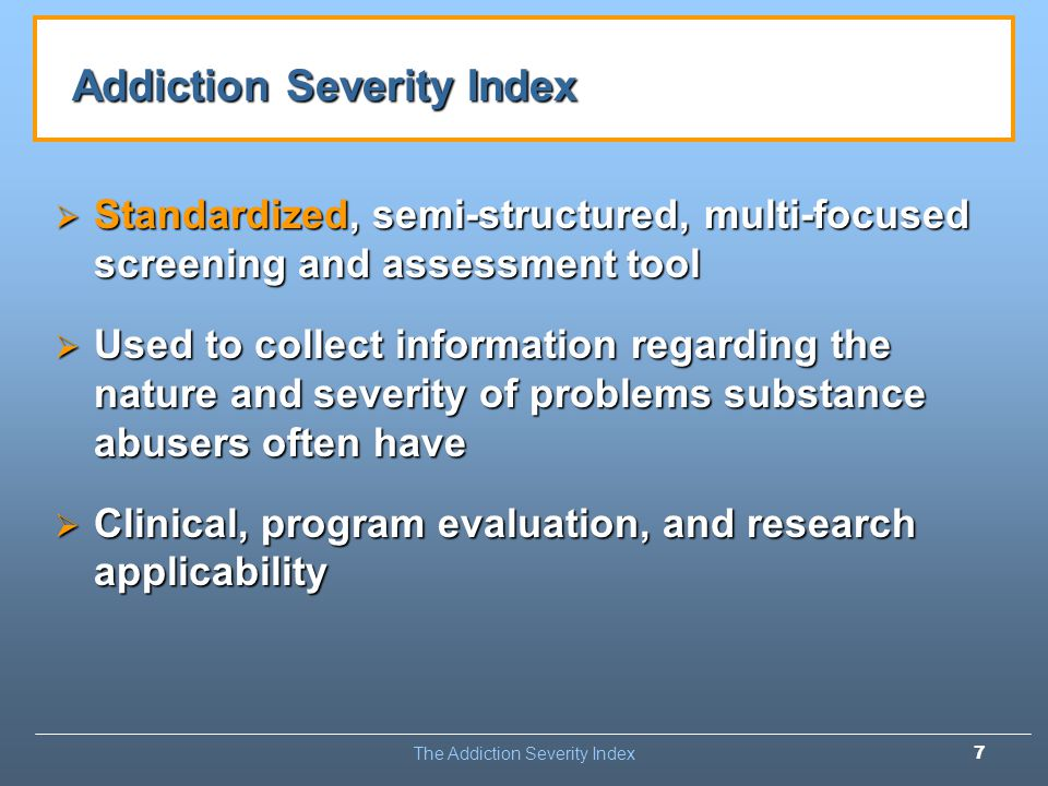 Addiction Severity Index (ASI): The Treatnet Version! - ppt download