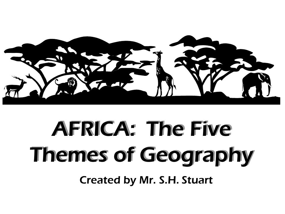 five themes of geography  africa