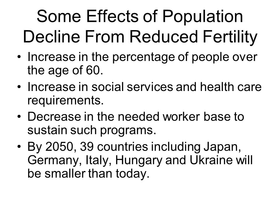 cause and effects decrease of population Causes and effects of population decline when people move away from villages, jobs, schools, shops and other facilities also disappear the government needs to tackle the causes and effects of population decline, for instance by cutting down on the number of new homes being built.