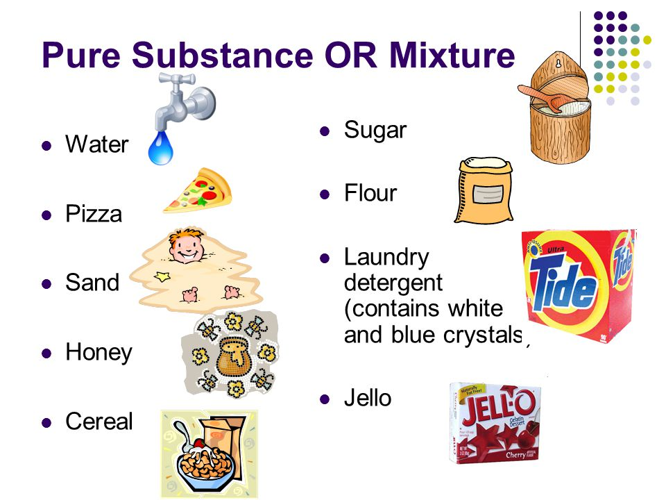 pure and mixed substances Pure and mixed substances a pure substance contains only one substance and is either an element or a compound they cannot be broken down any further they have the same composition and the same properties a mixture has several different substances mixed together slideshow 485511 by.
