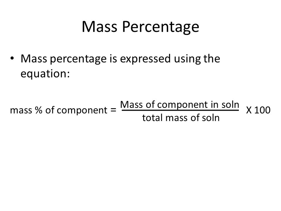 Mass Percentage Mass percentage is expressed using the equation: