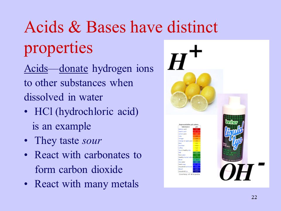 Acids & Bases have distinct properties