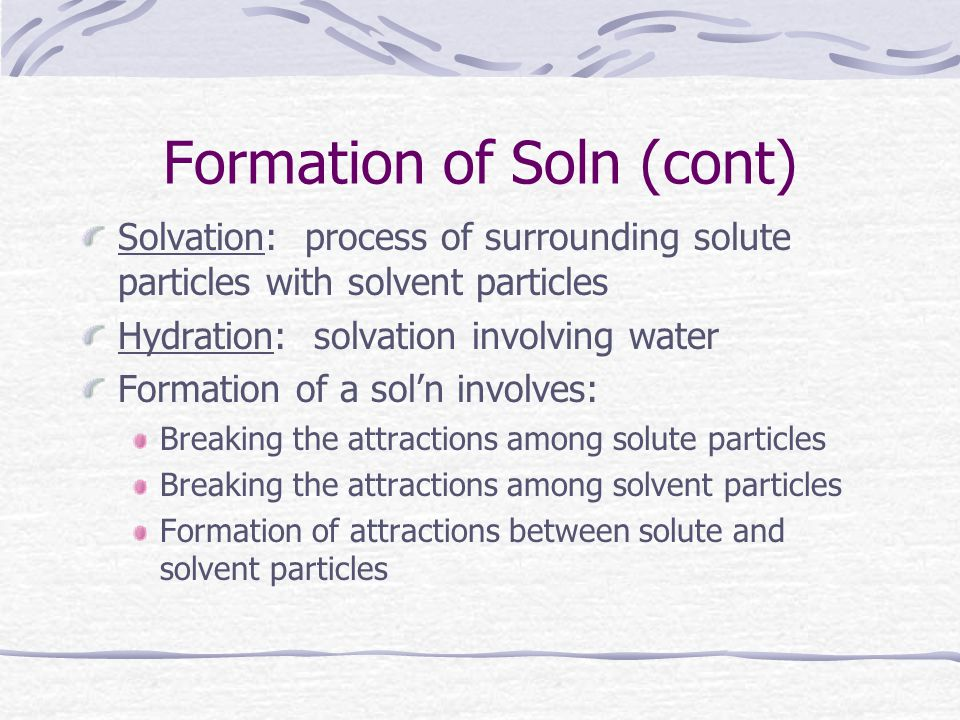 Formation of Soln (cont)