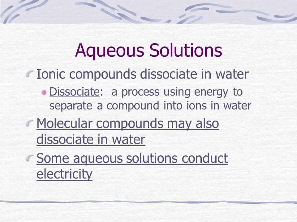 Aqueous Solutions Ionic compounds dissociate in water
