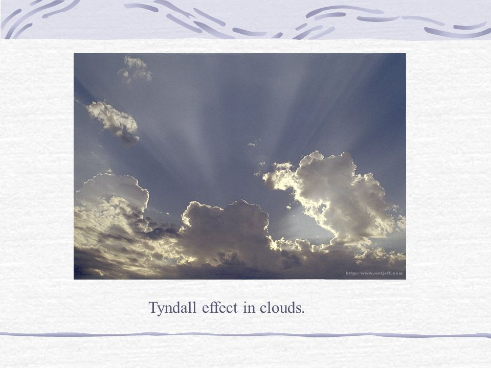 Tyndall effect in clouds.