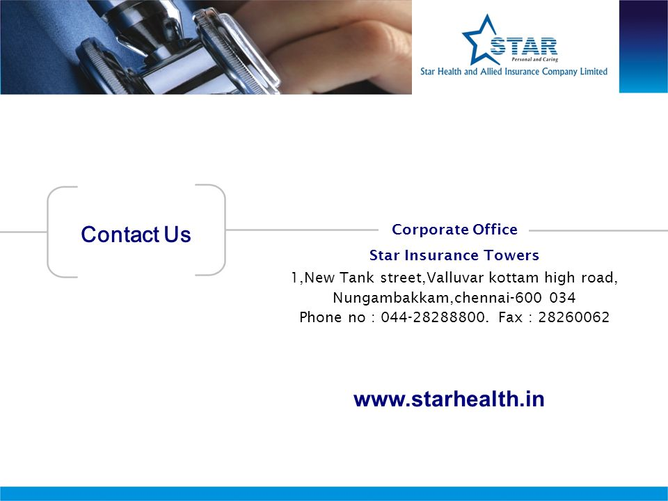 Contact Us www.starhealth.in Corporate Office Star Insurance Towers