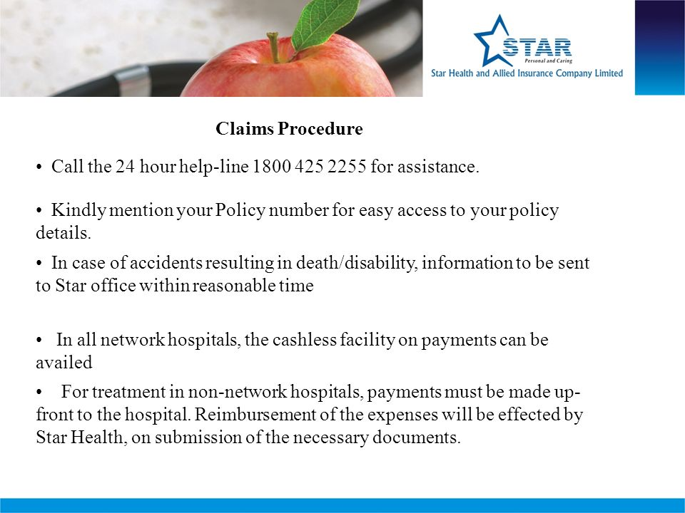 Claims Procedure Call the 24 hour help-line 1800 425 2255 for assistance.