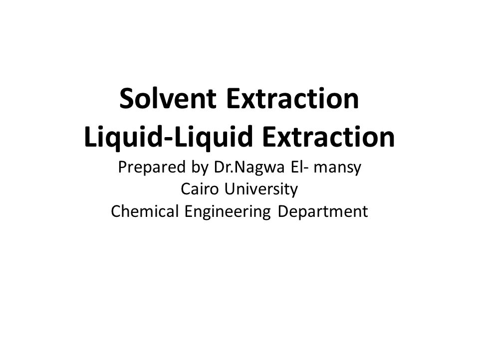 Solvent Extraction Liquid Liquid Extraction Prepared By Dr Ppt Video Online Download