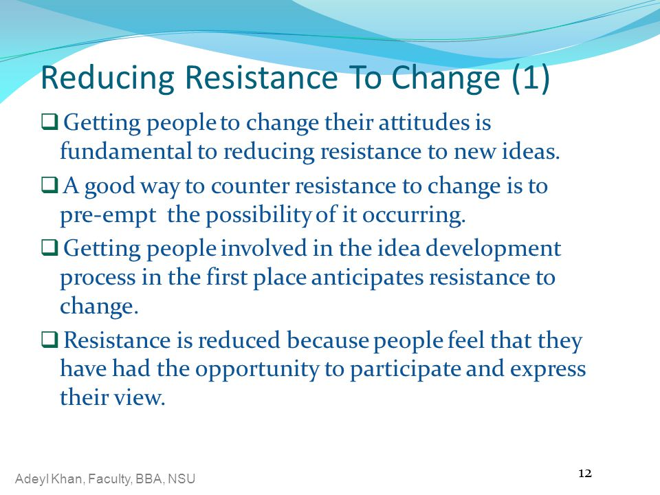reducing resistance to change in oragnization How organizations manage resistance to change any change in organization is followed by a kind of resistance from in order to reduce resistance to change.