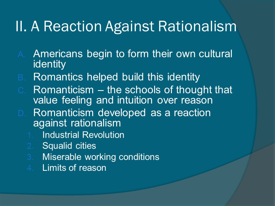 II. A Reaction Against Rationalism