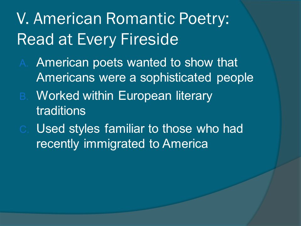 V. American Romantic Poetry: Read at Every Fireside