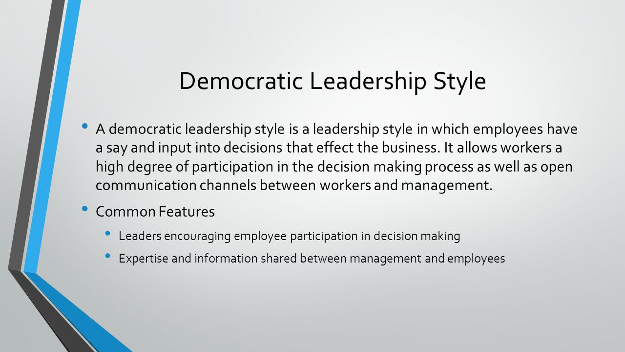 democratic leadership Even though there are a variety of quite subtle approaches any leader can take, many management experts suggest that most of the time it boils down to only two - an autocratic or a democratic approach in other words, we tend to find in practice that most managers and leaders adopt one or other of.