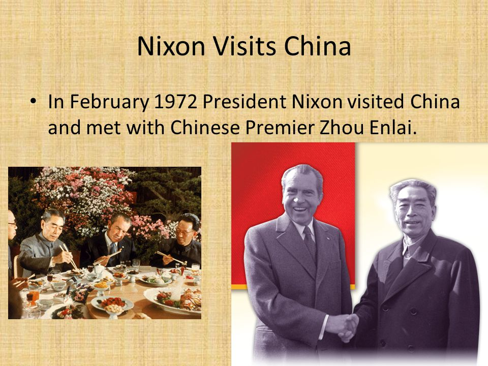Nixon Visits China In February 1972 President Nixon visited China and met with Chinese Premier Zhou Enlai.
