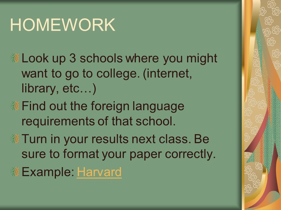 HOMEWORK Look up 3 schools where you might want to go to college. (internet, library, etc…)
