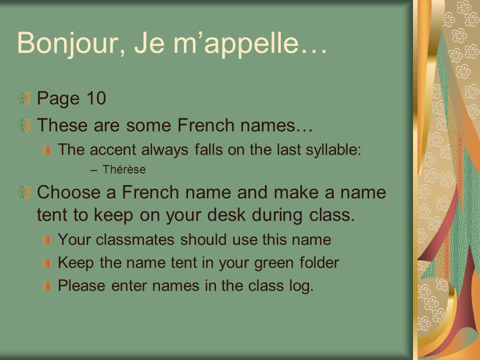 Bonjour, Je m'appelle… Page 10 These are some French names…