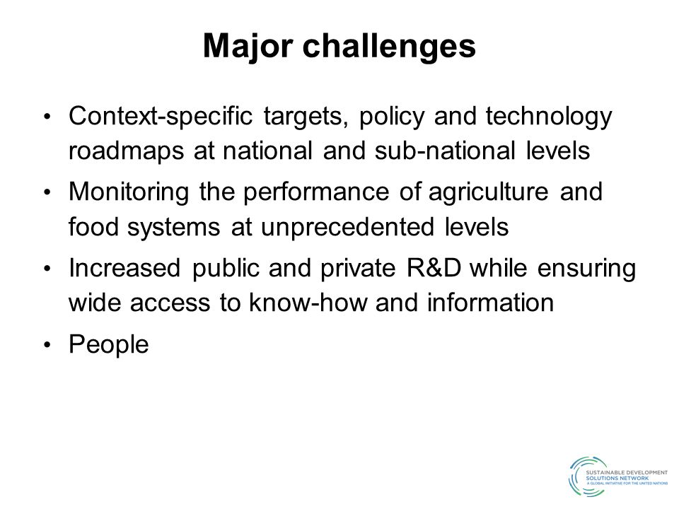 Major challenges Context-specific targets, policy and technology roadmaps at national and sub-national levels.