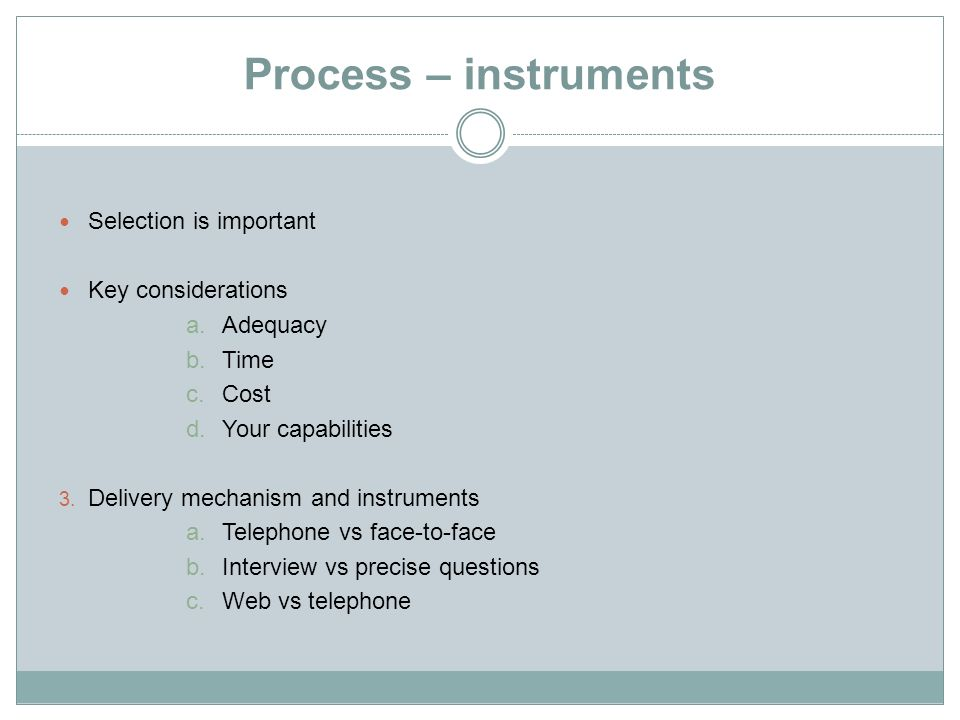 Process – instruments Selection is important Key considerations