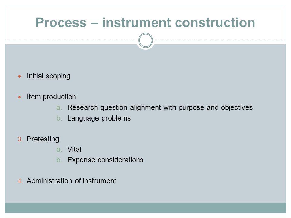 Process – instrument construction