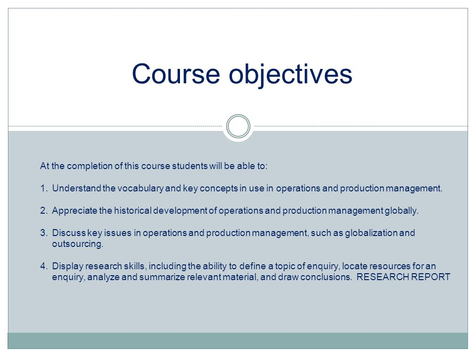 Course objectivesAt the completion of this course students will be able to: