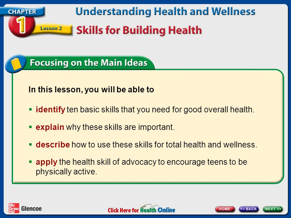healthy skills These are the ten heath skills that i leaned in my 6th grade health class on the book glenoe teen health course 1 chapter 1 lesson 2 page 9.