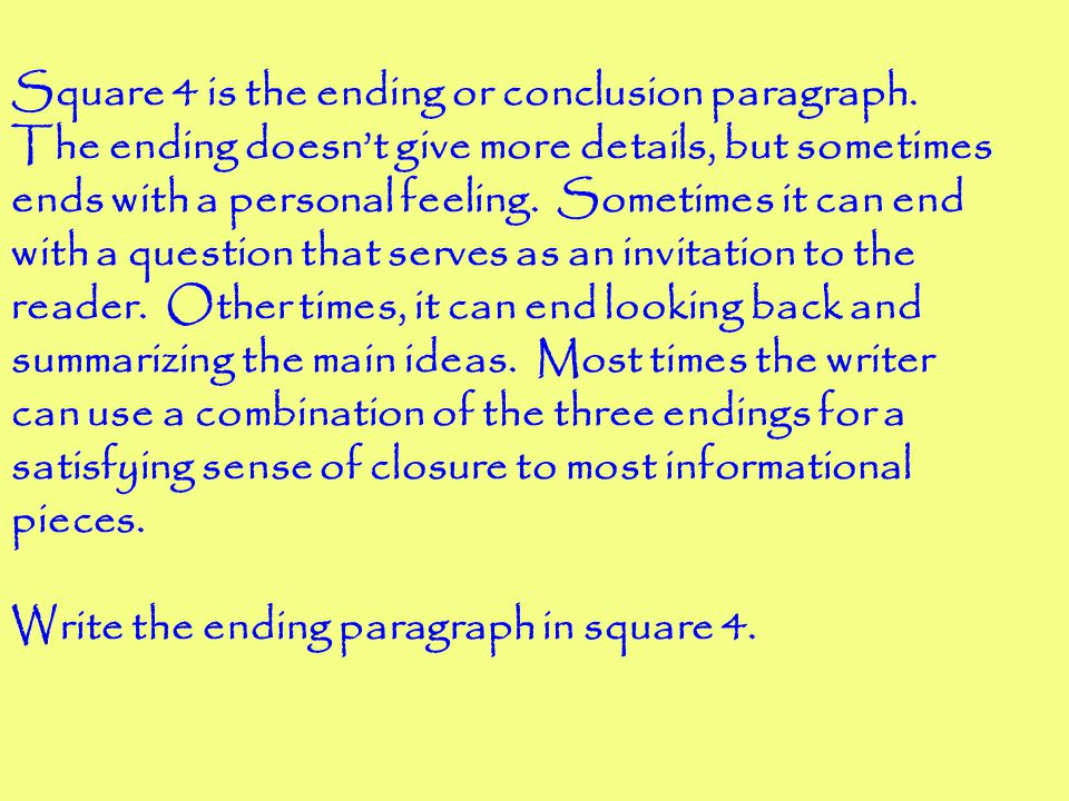Square 4 is the ending or conclusion paragraph