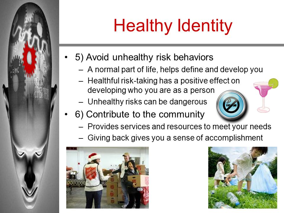 Healthy Identity 5) Avoid unhealthy risk behaviors
