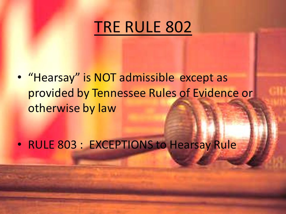 hearsay evidence and its admissibility This research paper attempts to briefly trace the creation and progress of the exclusion rule of hearsay evidence in common.
