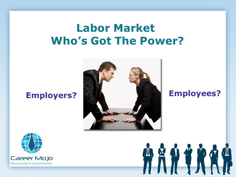 Labor Market Who's Got The Power