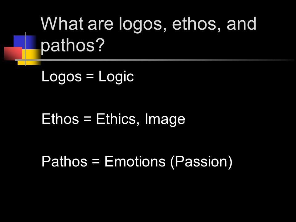 What are logos, ethos, and pathos