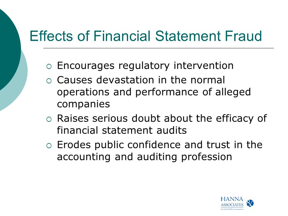 the effects of accounting fraud on Financial statement fraud the effects of this fraud a/r inflated by: 4,122,000 (38%) for 2005 6,031,000 (48%) for 2006 principal accounting officer & vp finance stole more than $30 million from 2005 to 2009 material to koss.
