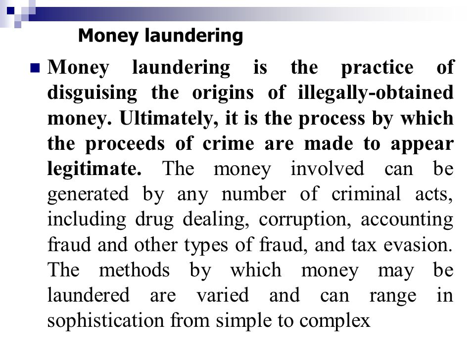 the methods of preventing the laundering of money Discuss money laundering and when it is used, different types of money laundering and other methods of concealing assets, and the money laundering process: placement, layering and integration investigating money laundering, part 1.