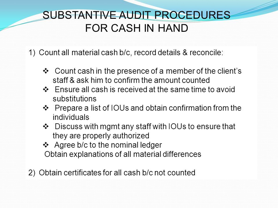efine and discuss in substantive detail Substantive tests are the procedures by which auditors gather this evidential matter although the nature, extent, and timing of substantive tests is a matter of professional judgment, effective client internal control is a positive influence.