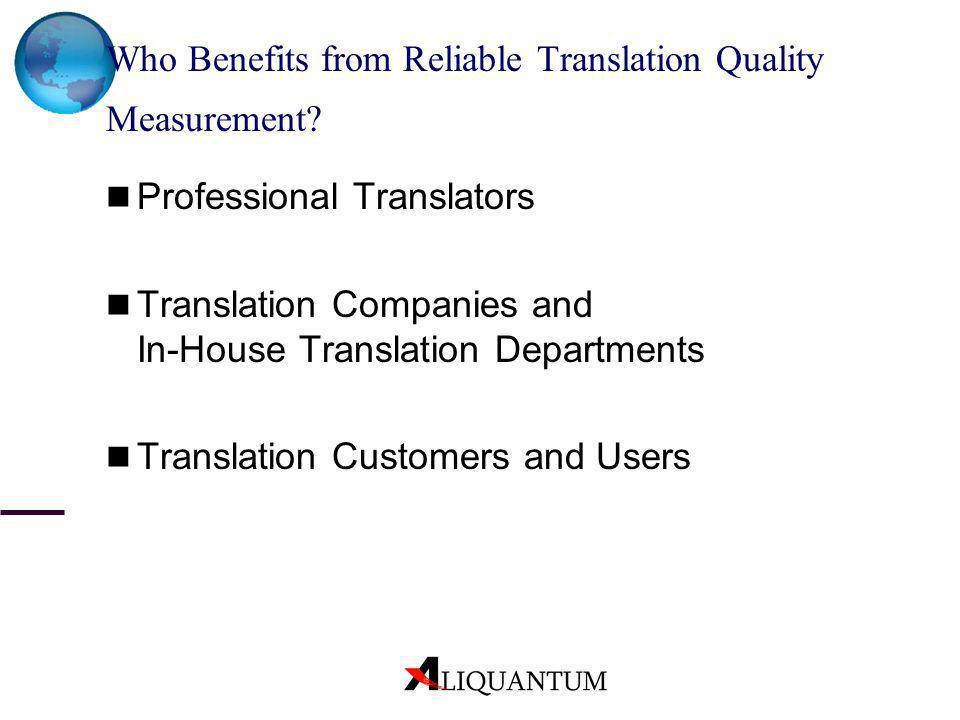 Who Benefits from Reliable Translation Quality Measurement