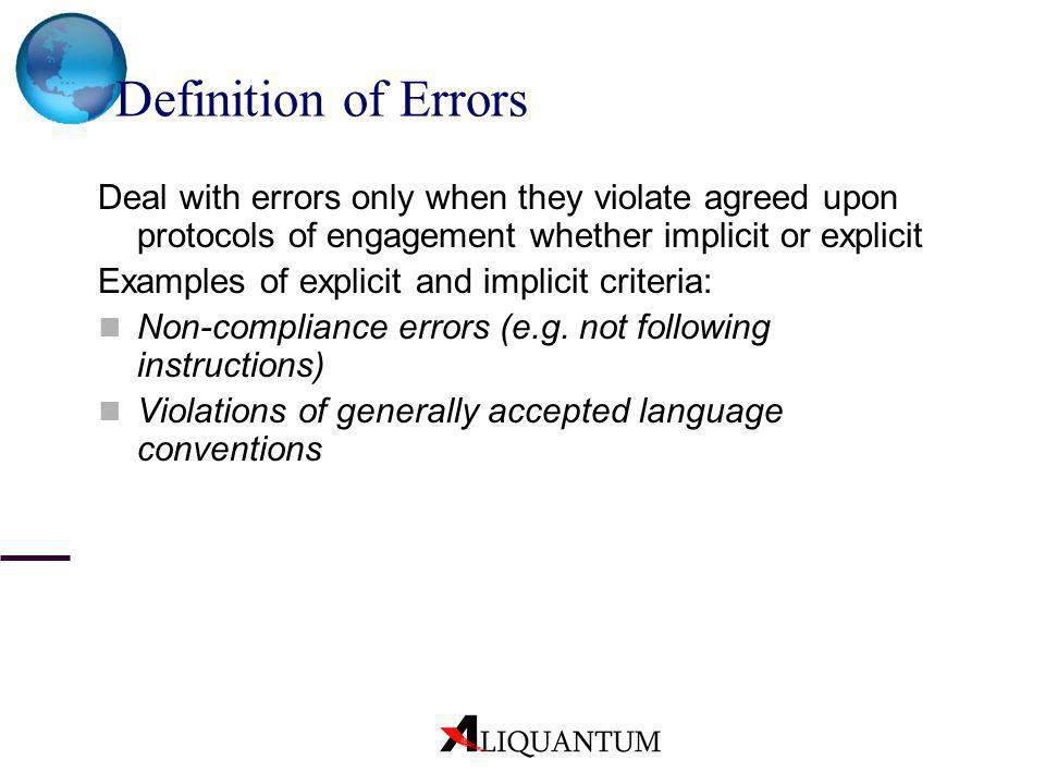 Definition of ErrorsDeal with errors only when they violate agreed upon protocols of engagement whether implicit or explicit.