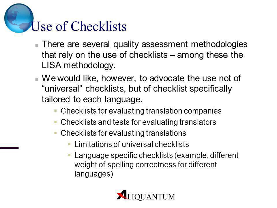 Use of Checklists There are several quality assessment methodologies that rely on the use of checklists – among these the LISA methodology.