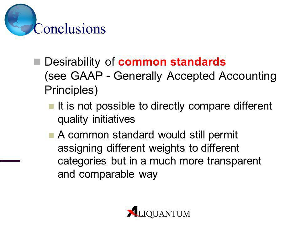 ConclusionsDesirability of common standards (see GAAP - Generally Accepted Accounting Principles)
