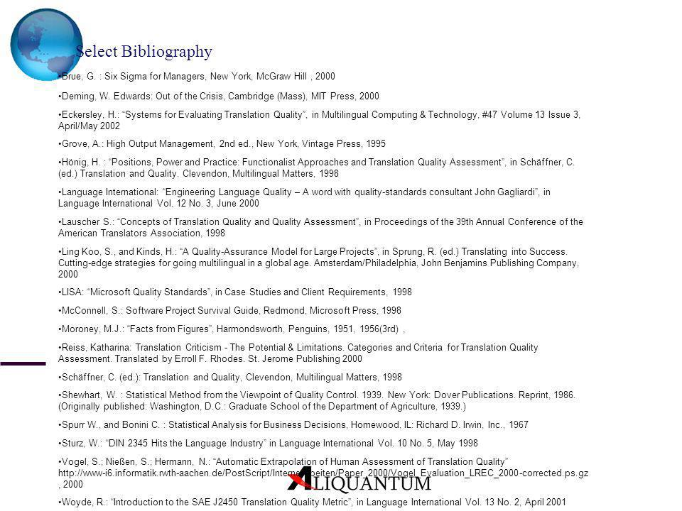 Select Bibliography •Brue, G. : Six Sigma for Managers, New York, McGraw Hill , 2000.