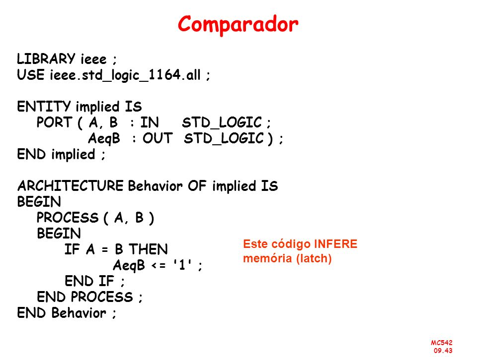Comparador LIBRARY ieee ; USE ieee.std_logic_1164.all ;