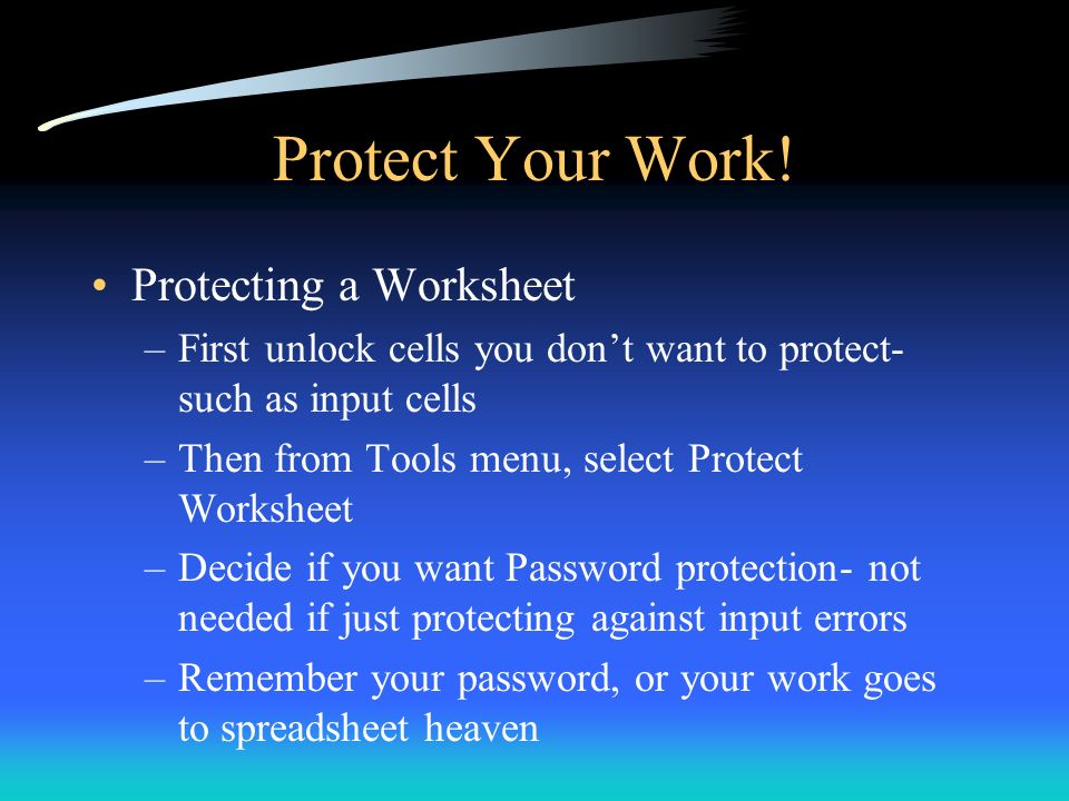 Protect Your Work! Protecting a Worksheet